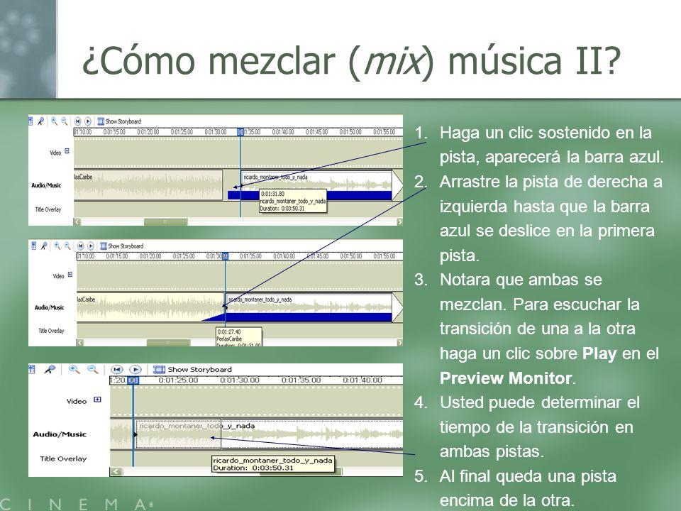 ¿Cómo mezclar (mix) música II