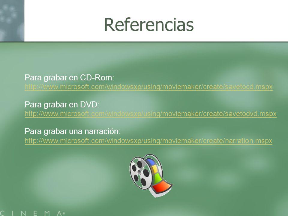 Referencias Para grabar en CD-Rom: Para grabar en DVD: