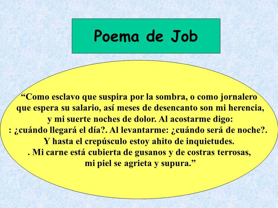 Poema de Job Como esclavo que suspira por la sombra, o como jornalero