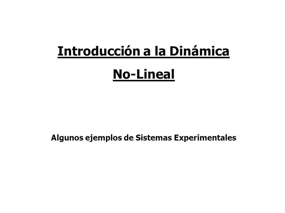 Introducción a la Dinámica Algunos ejemplos de Sistemas Experimentales