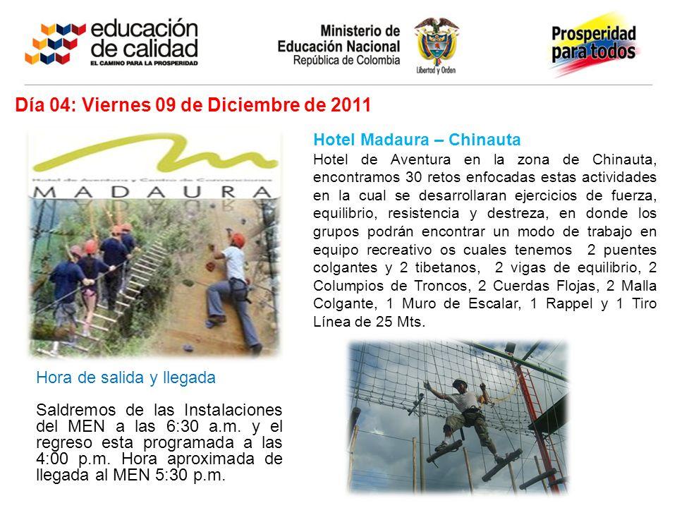 Día 04: Viernes 09 de Diciembre de 2011