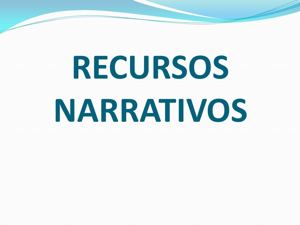 RECURSOS NARRATIVOS