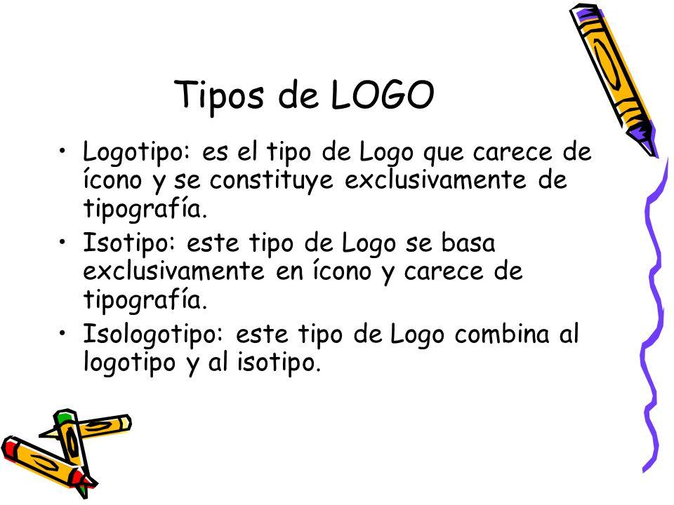 Tipos de LOGOLogotipo: es el tipo de Logo que carece de ícono y se constituye exclusivamente de tipografía.