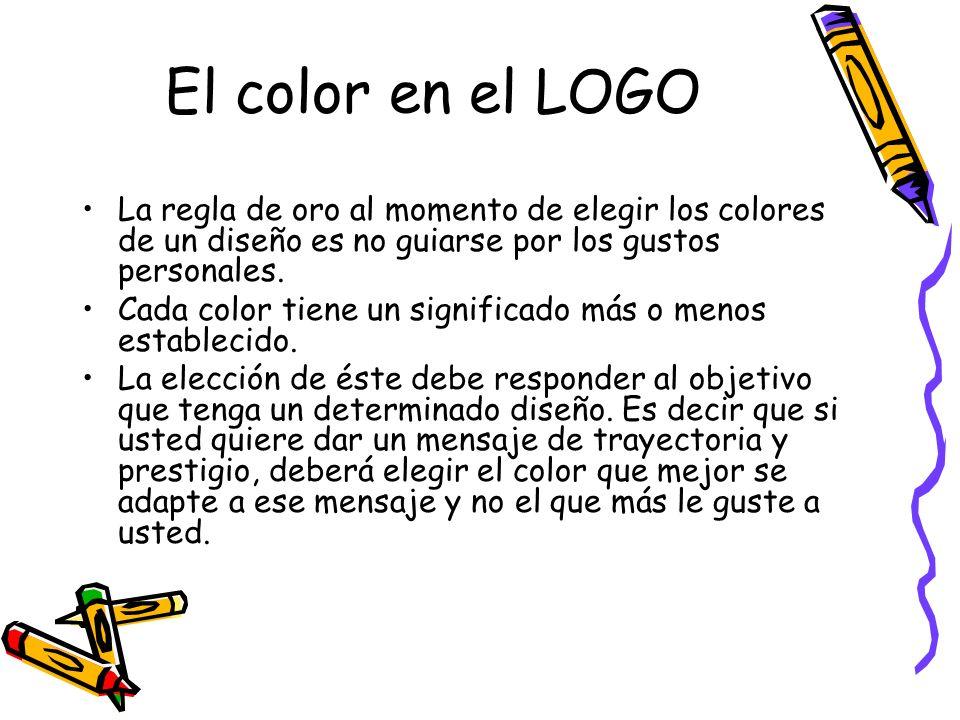El color en el LOGO La regla de oro al momento de elegir los colores de un diseño es no guiarse por los gustos personales.