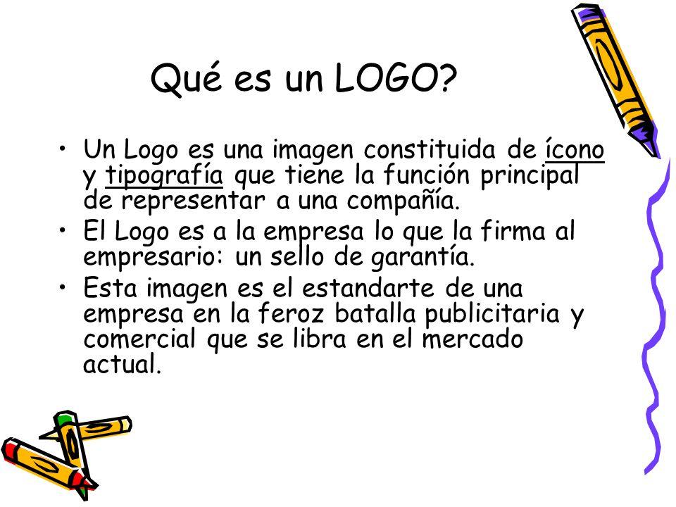 Qué es un LOGO Un Logo es una imagen constituida de ícono y tipografía que tiene la función principal de representar a una compañía.
