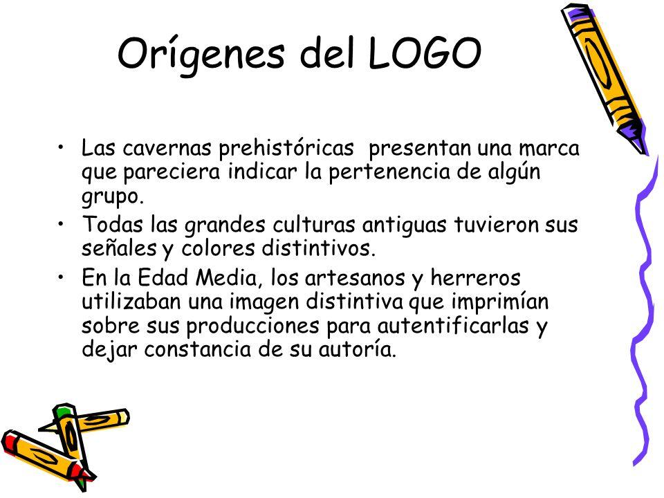 Orígenes del LOGO Las cavernas prehistóricas presentan una marca que pareciera indicar la pertenencia de algún grupo.