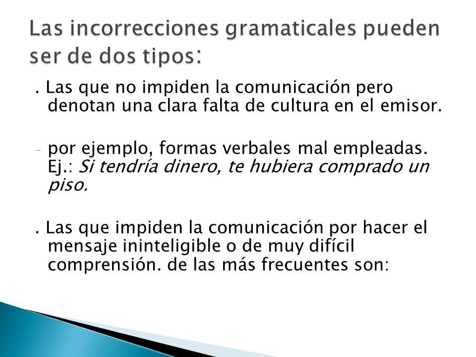 Las incorrecciones gramaticales pueden ser de dos tipos: