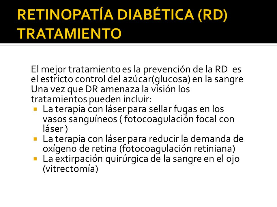 RETINOPATÍA DIABÉTICA (RD) TRATAMIENTO