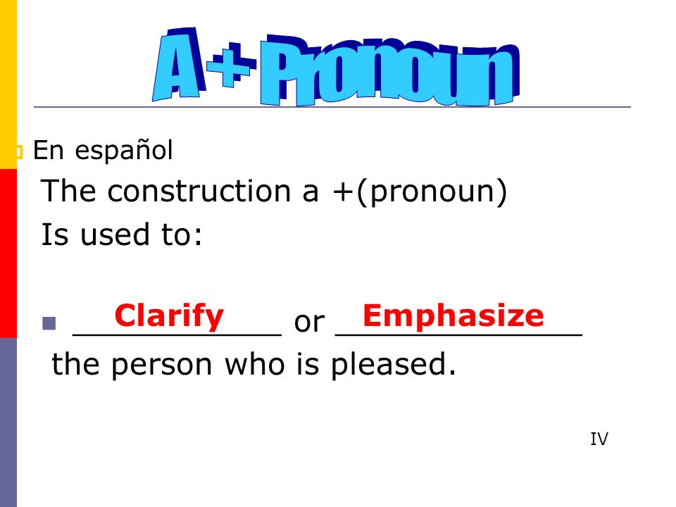 A + Pronoun The construction a +(pronoun) Is used to:
