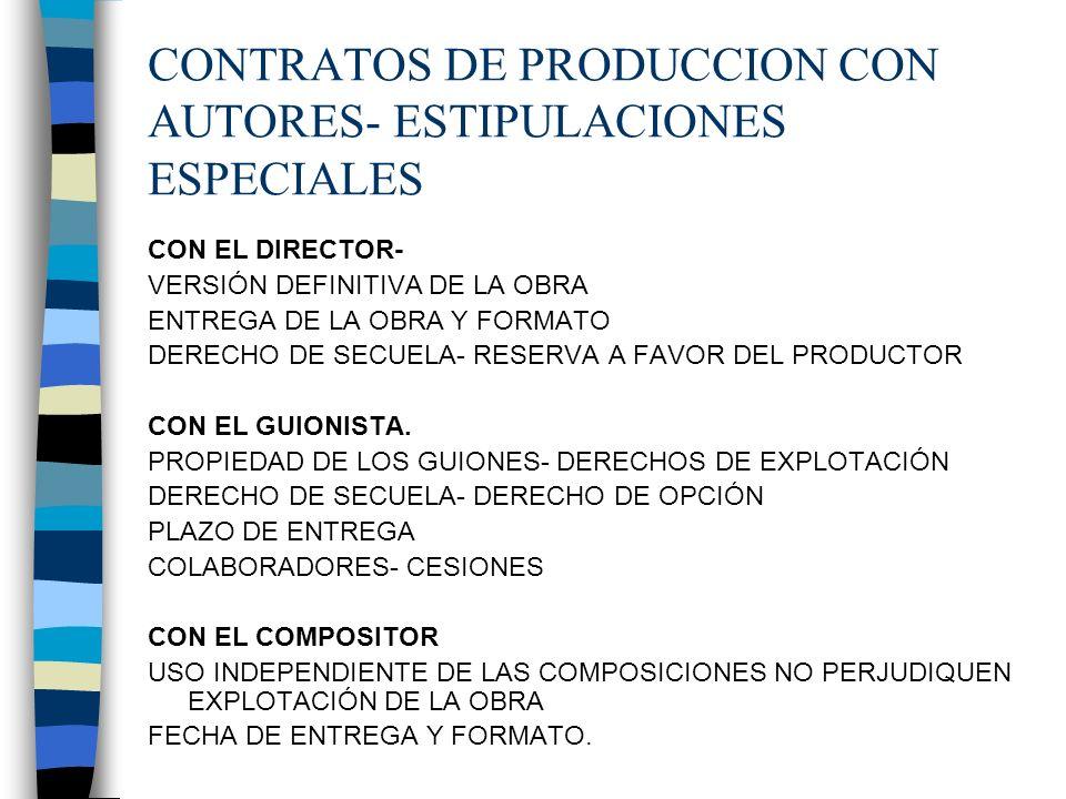 CONTRATOS DE PRODUCCION CON AUTORES- ESTIPULACIONES ESPECIALES
