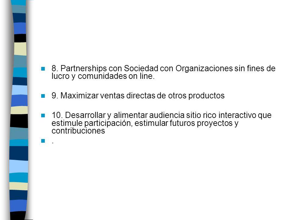 8. Partnerships con Sociedad con Organizaciones sin fines de lucro y comunidades on line.
