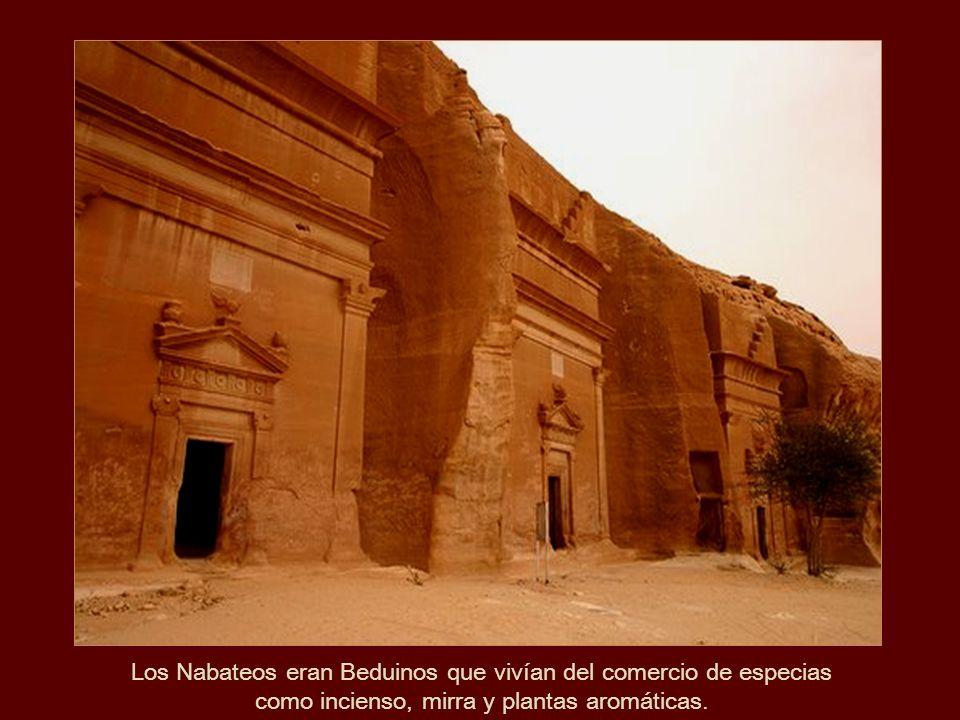 Los Nabateos eran Beduinos que vivían del comercio de especias