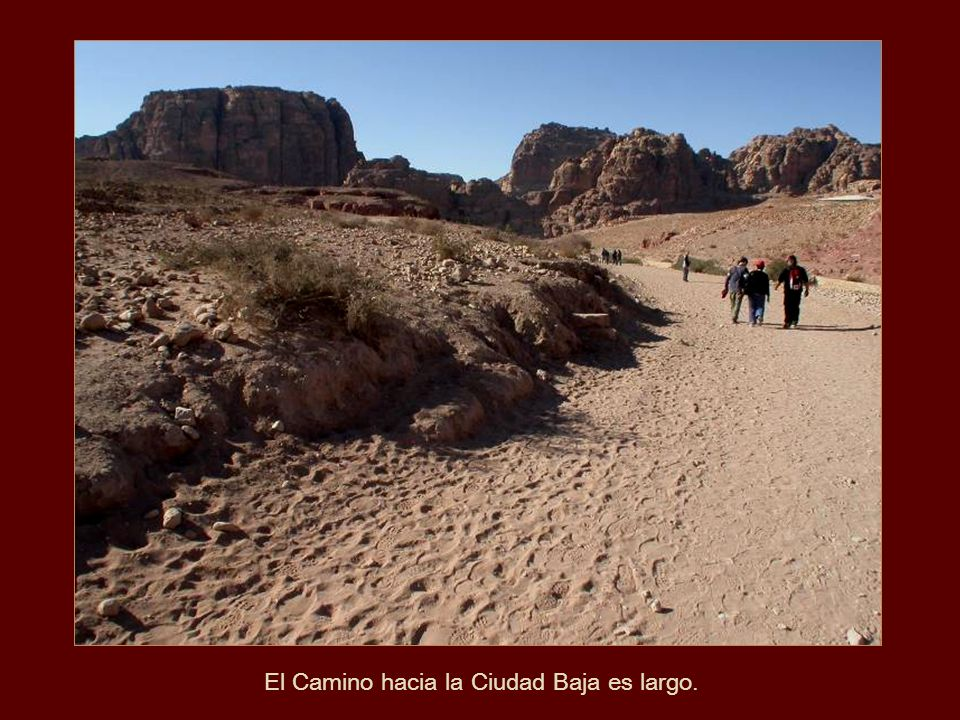 El Camino hacia la Ciudad Baja es largo.