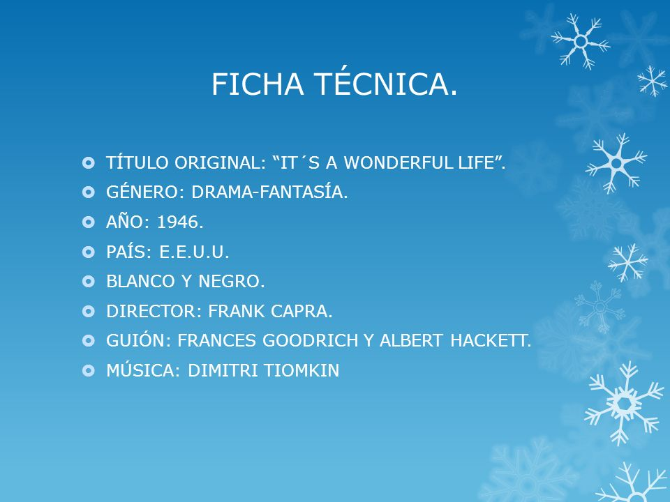 FICHA TÉCNICA. TÍTULO ORIGINAL: IT´S A WONDERFUL LIFE .