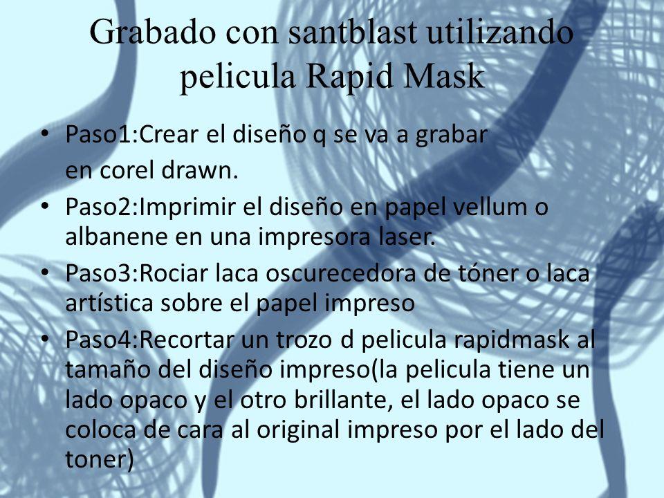 Grabado con santblast utilizando pelicula Rapid Mask