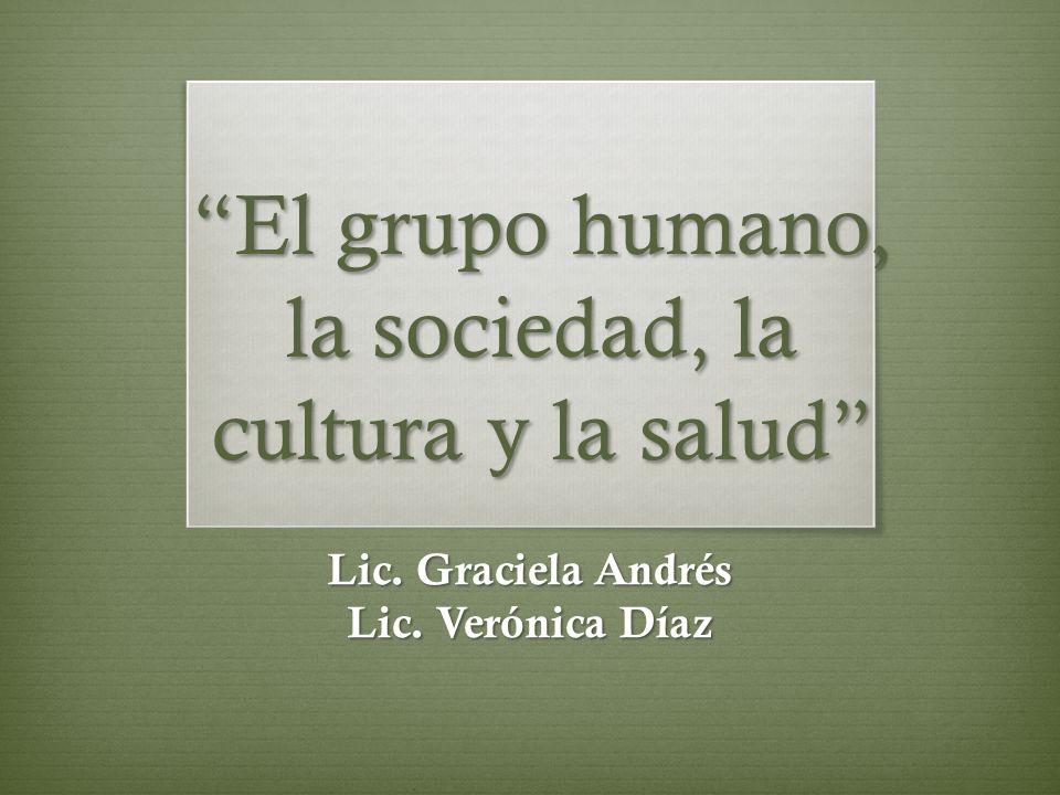 El grupo humano, la sociedad, la cultura y la salud