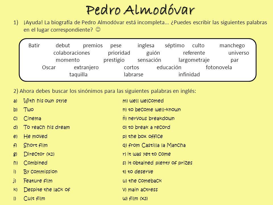 Pedro Almodóvar ¡Ayuda! La biografía de Pedro Almodóvar está incompleta... ¿Puedes escribir las siguientes palabras en el lugar correspondiente 