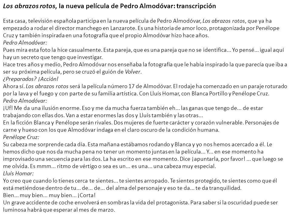 Los abrazos rotos, la nueva película de Pedro Almodóvar: transcripción
