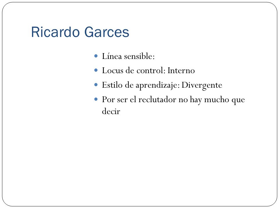 Ricardo Garces Línea sensible: Locus de control: Interno