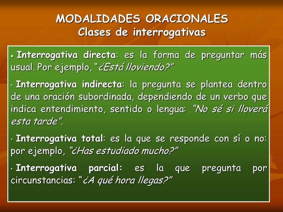 MODALIDADES ORACIONALES Clases de interrogativas