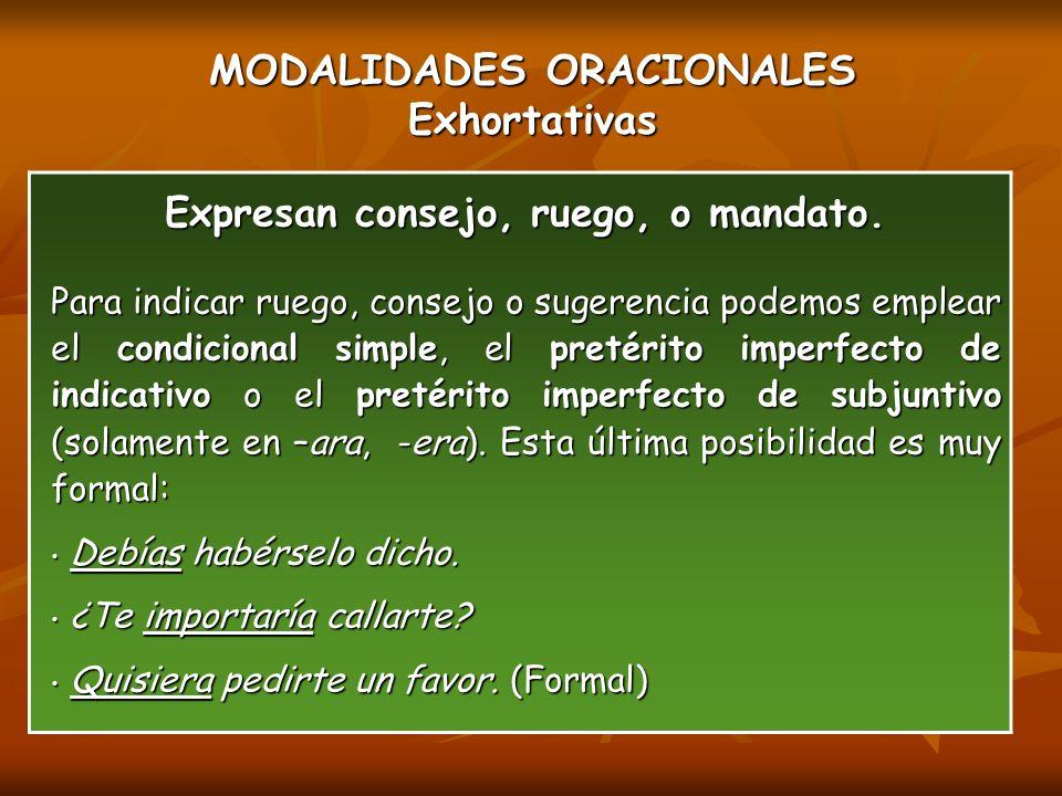 MODALIDADES ORACIONALES Exhortativas