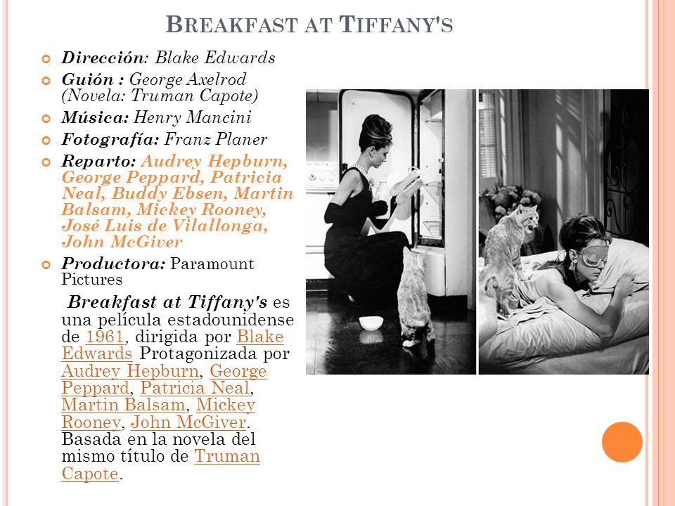 Breakfast at Tiffany s Dirección: Blake Edwards. Guión : George Axelrod (Novela: Truman Capote) Música: Henry Mancini.