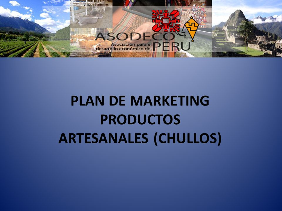 PLAN DE MARKETING PRODUCTOS ARTESANALES (CHULLOS)