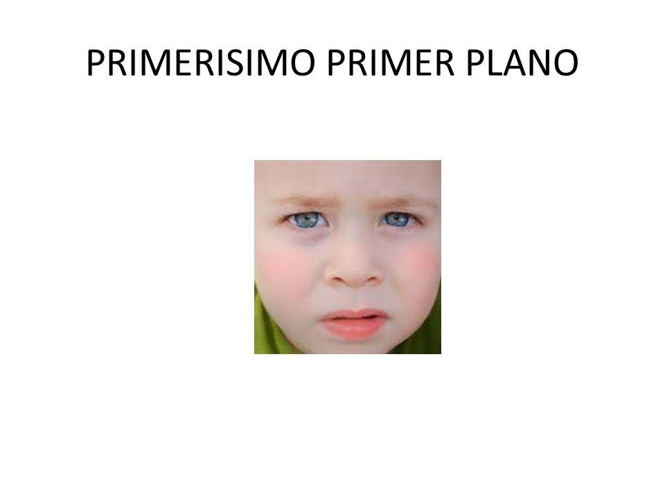 PRIMERISIMO PRIMER PLANO