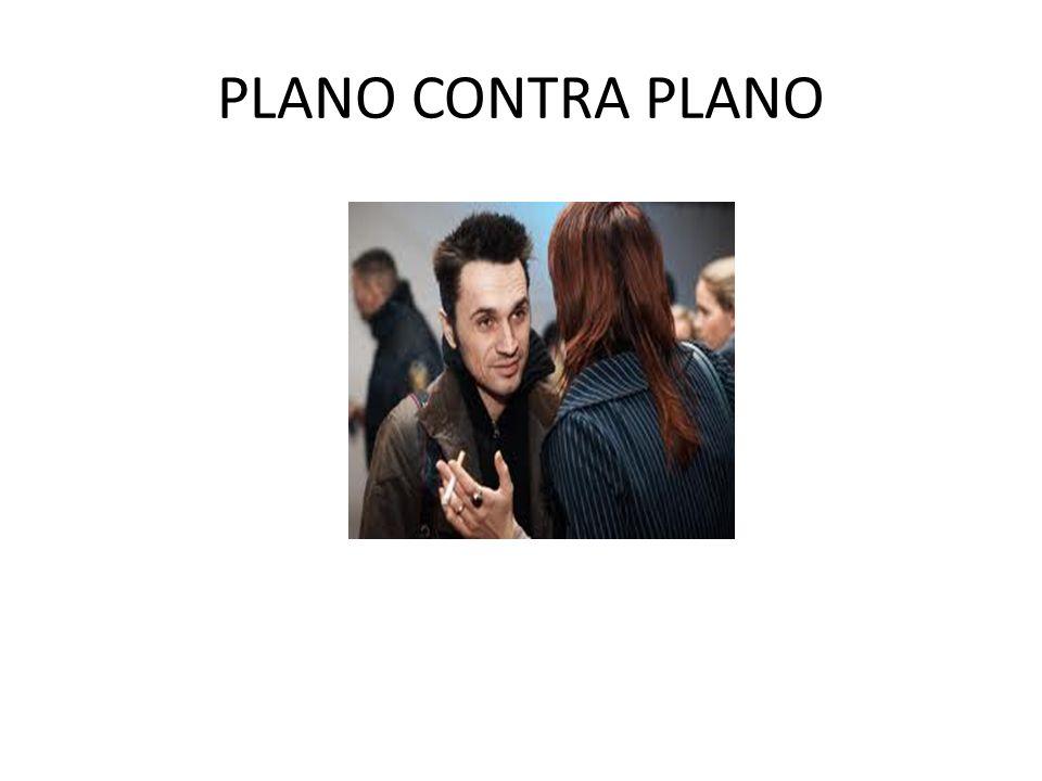 PLANO CONTRA PLANO