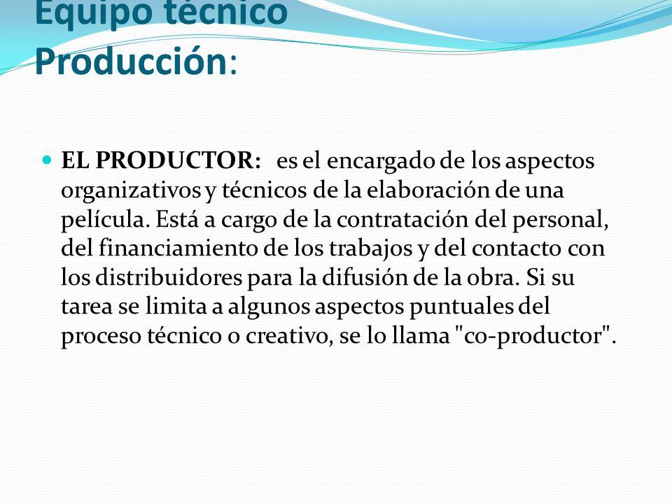 Equipo técnico Producción: