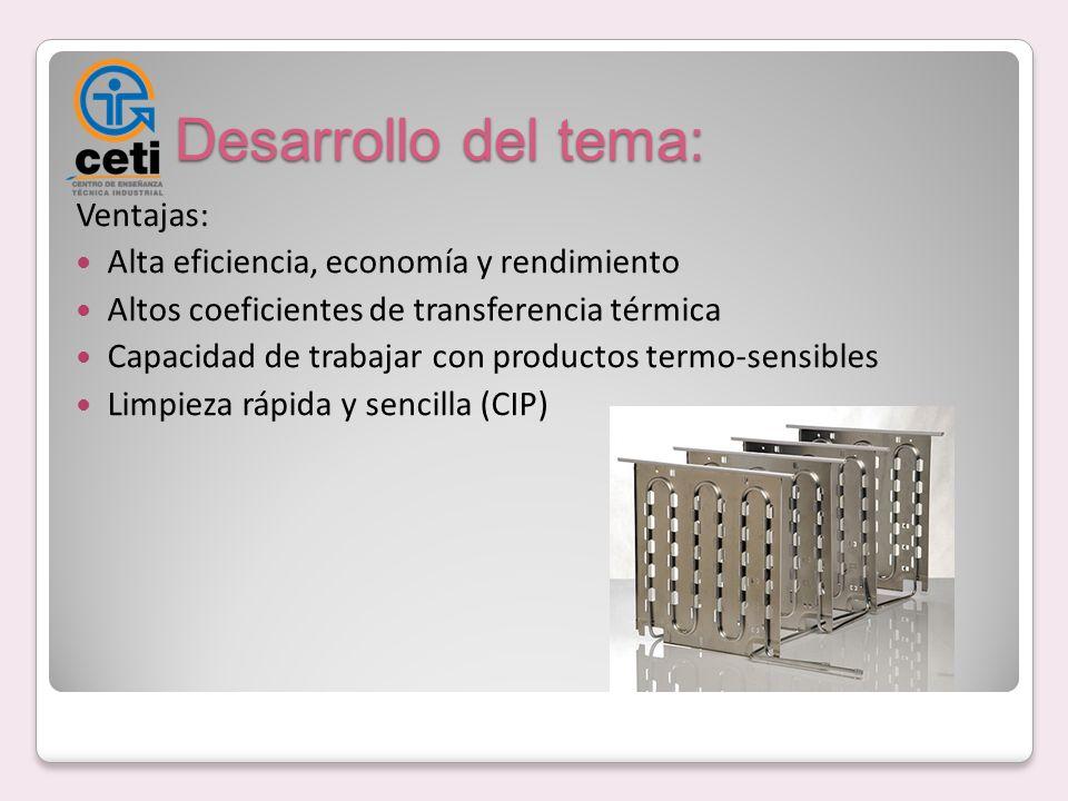 Desarrollo del tema: Ventajas: Alta eficiencia, economía y rendimiento