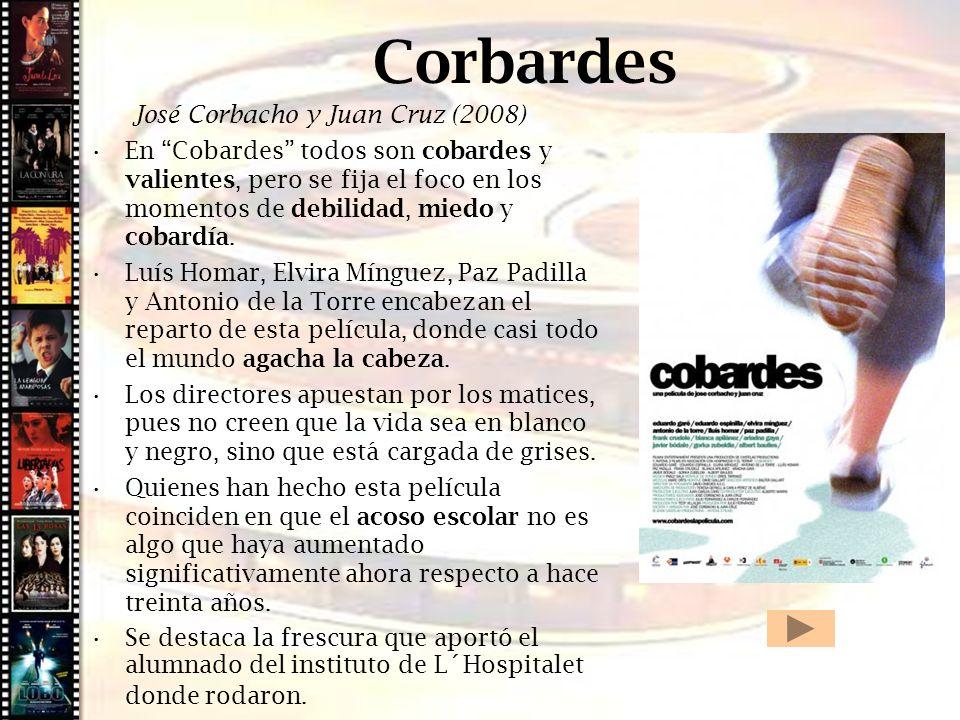 Corbardes Cine histórico José Corbacho y Juan Cruz (2008)