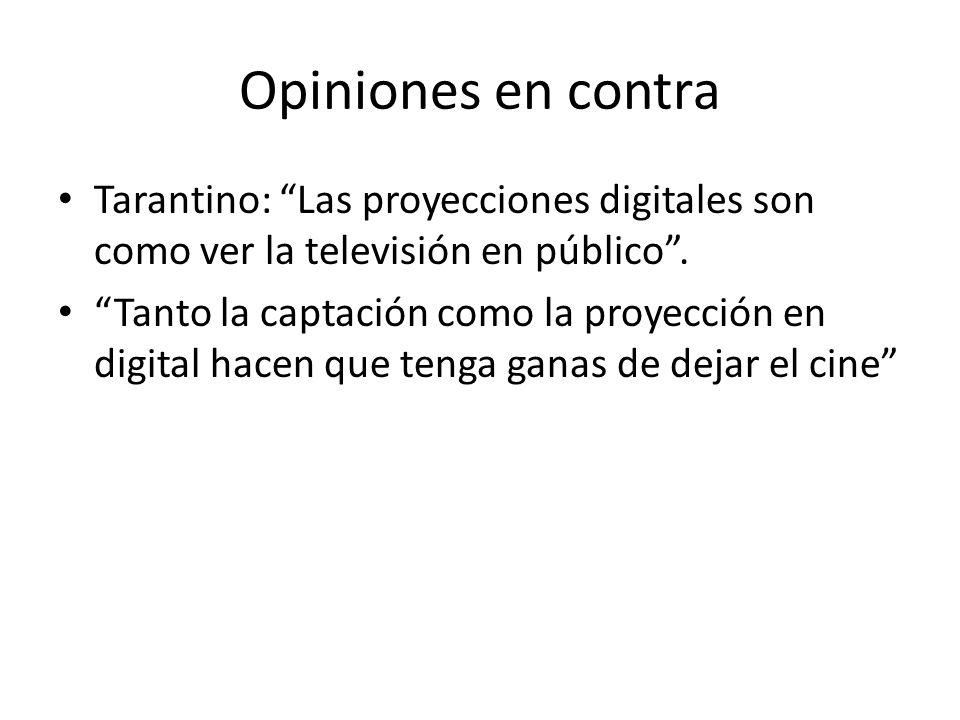 Opiniones en contra Tarantino: Las proyecciones digitales son como ver la televisión en público .