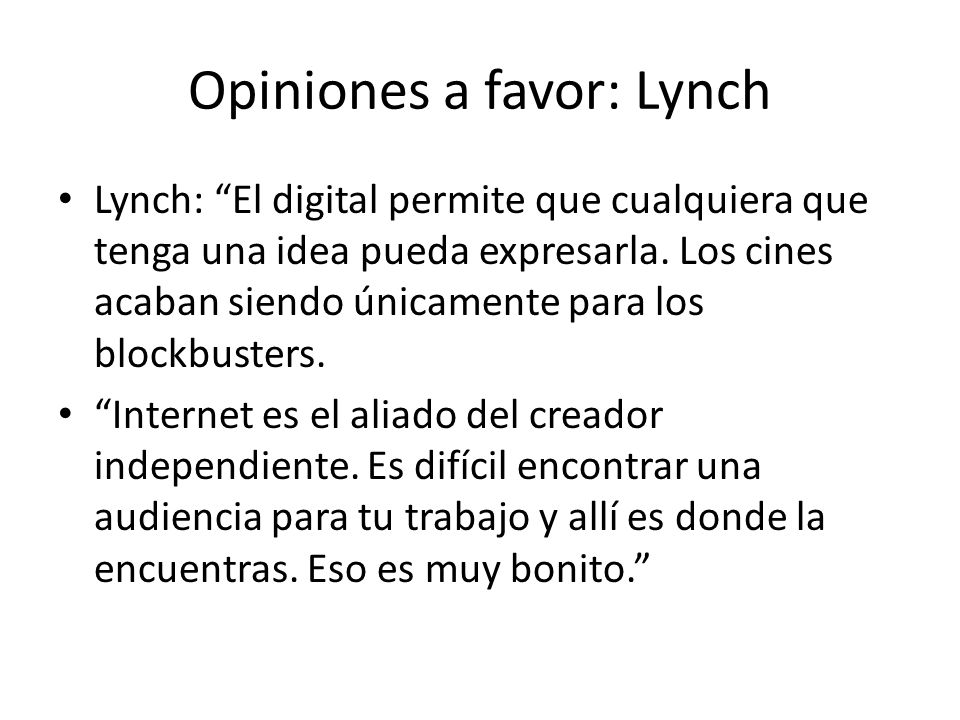 Opiniones a favor: Lynch
