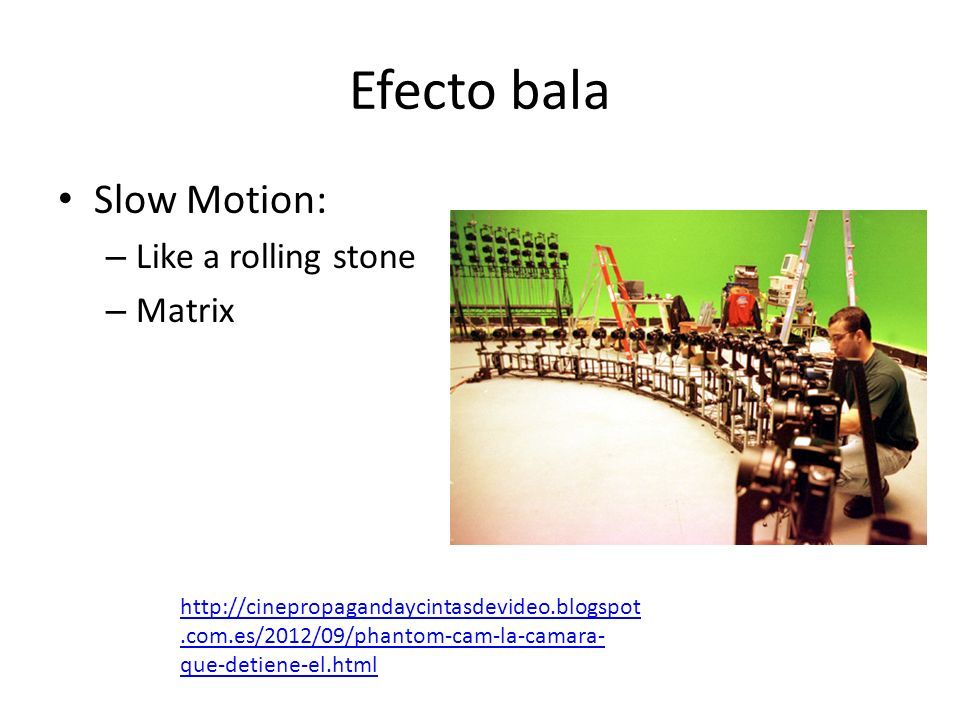 Efecto bala Slow Motion: Like a rolling stone Matrix