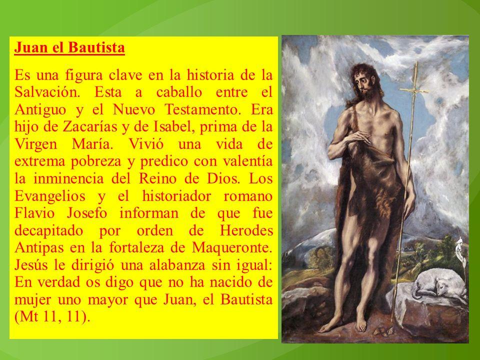 Juan el Bautista Es una figura clave en la historia de la Salvación
