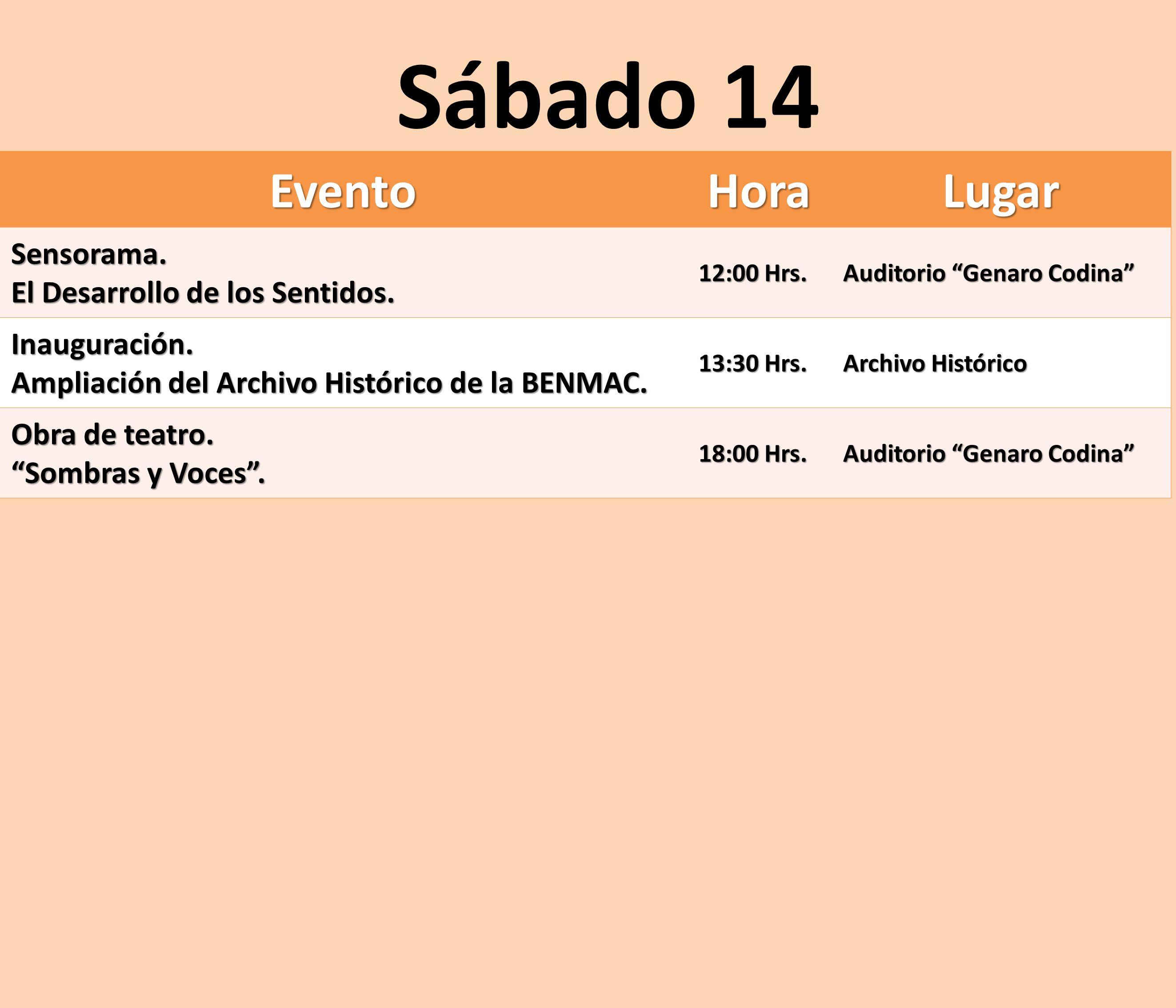 Sábado 14 Evento Hora Lugar Sensorama. El Desarrollo de los Sentidos.