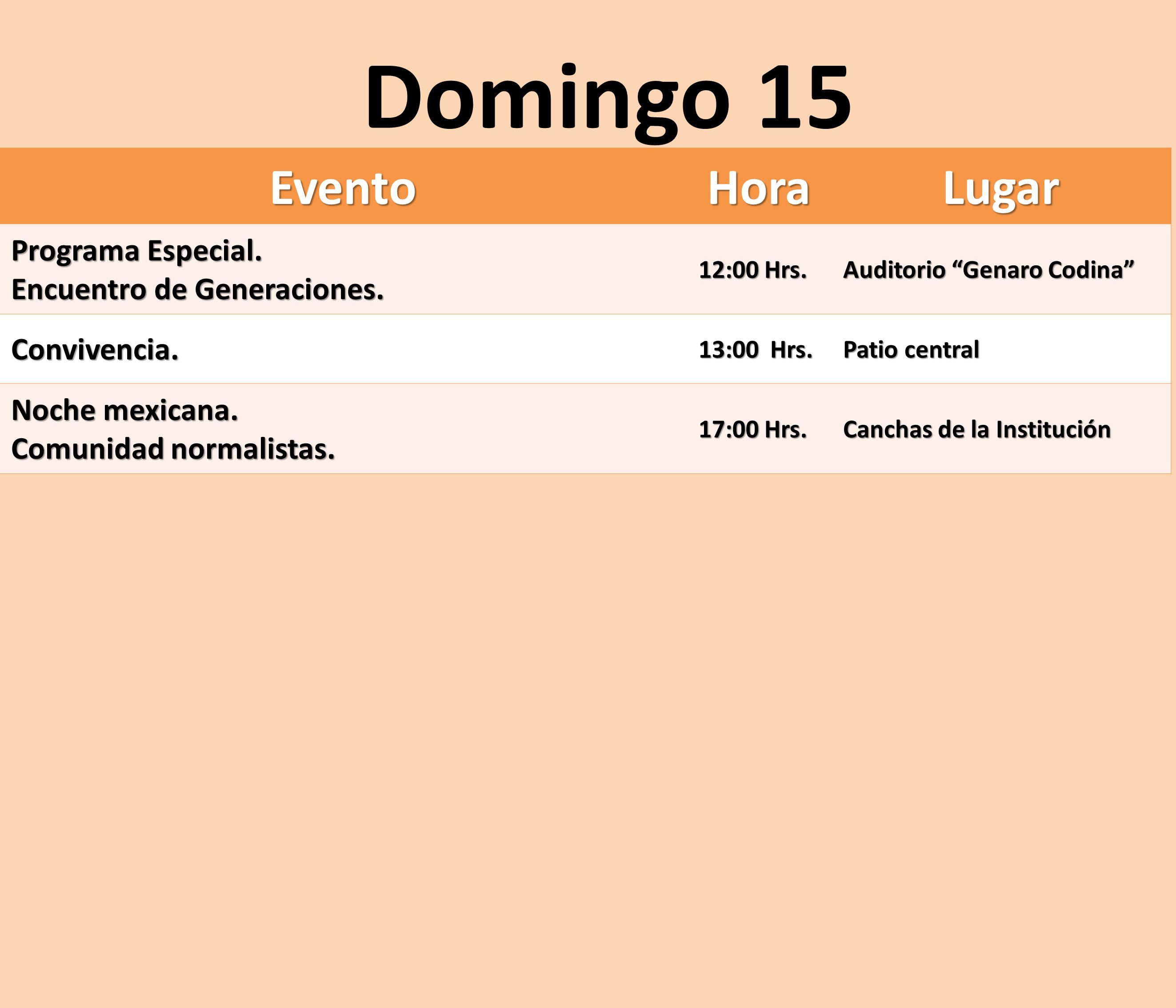 Domingo 15 Evento Hora Lugar Programa Especial.