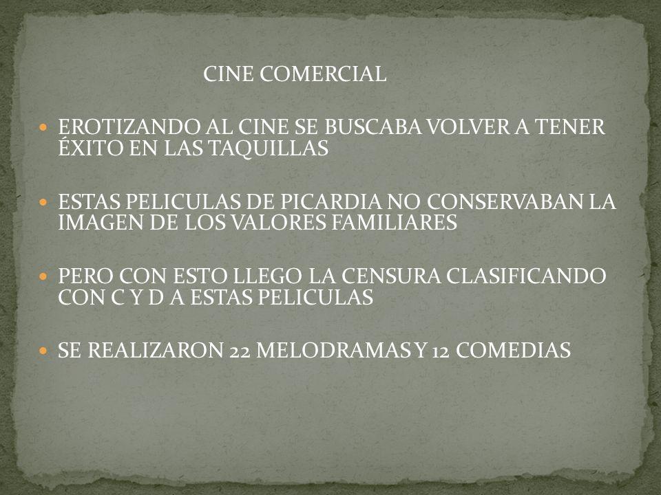 CINE COMERCIAL EROTIZANDO AL CINE SE BUSCABA VOLVER A TENER ÉXITO EN LAS TAQUILLAS.