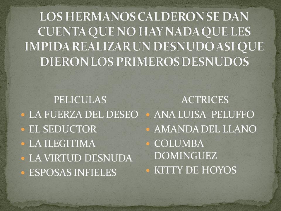 LOS HERMANOS CALDERON SE DAN CUENTA QUE NO HAY NADA QUE LES IMPIDA REALIZAR UN DESNUDO ASI QUE DIERON LOS PRIMEROS DESNUDOS