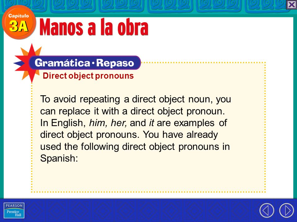 To avoid repeating a direct object noun, you