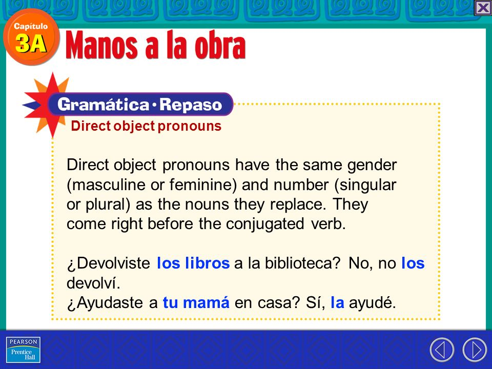 Direct object pronouns have the same gender