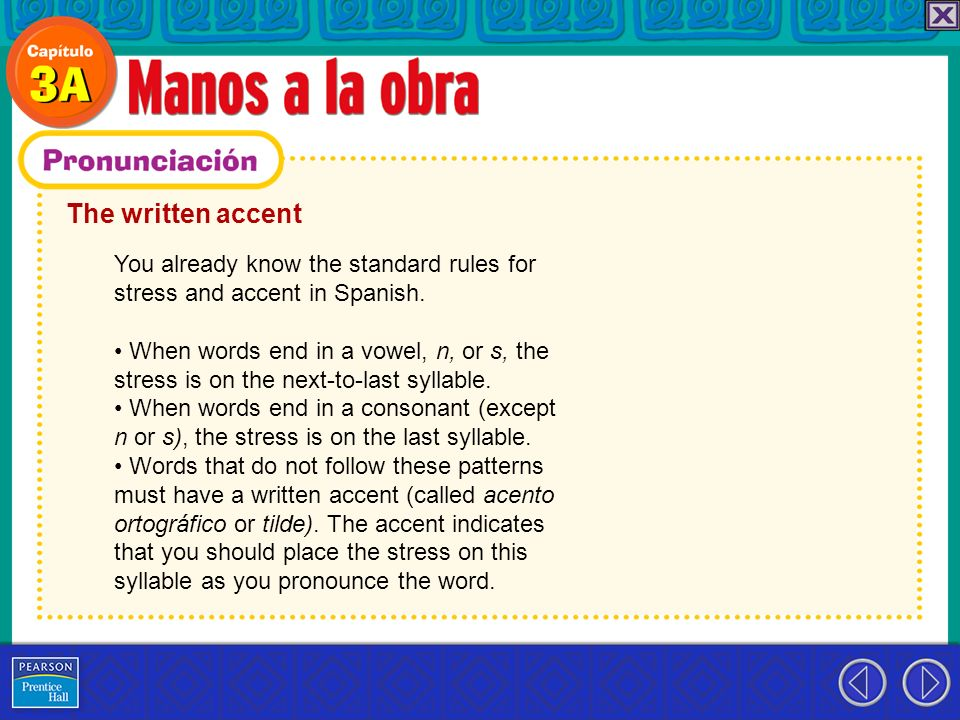 The written accent You already know the standard rules for stress and accent in Spanish.