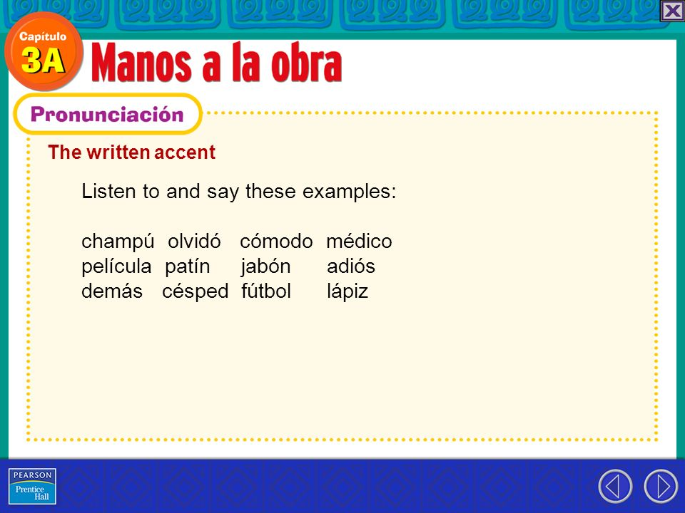Listen to and say these examples: champú olvidó cómodo médico