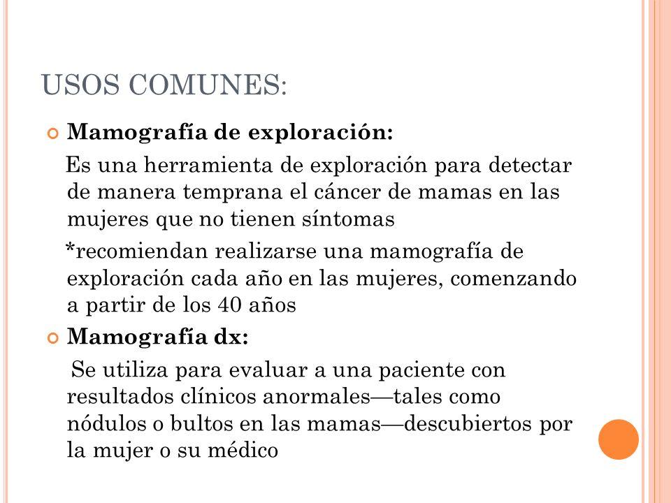 USOS COMUNES: Mamografía de exploración:
