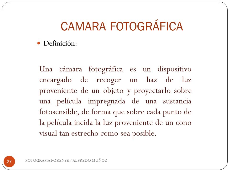 CAMARA FOTOGRÁFICA Definición: