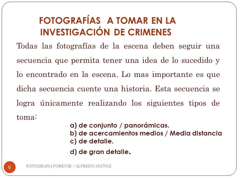 FOTOGRAFÍAS A TOMAR EN LA INVESTIGACIÓN DE CRIMENES