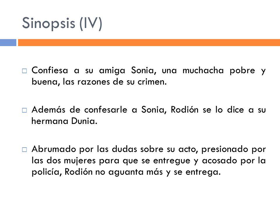 Sinopsis (IV) Confiesa a su amiga Sonia, una muchacha pobre y buena, las razones de su crimen.