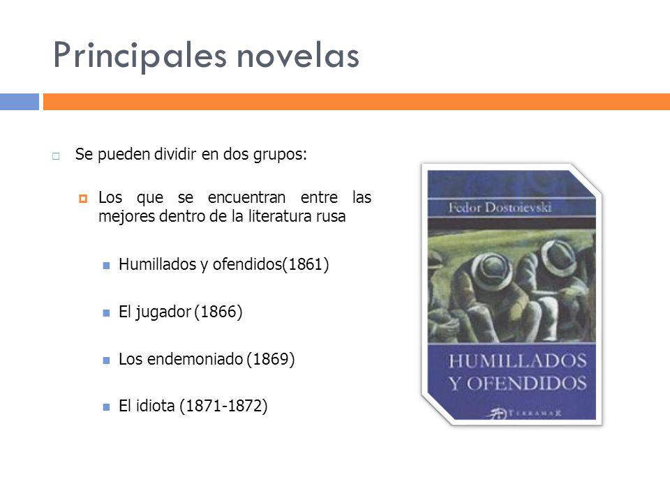 Principales novelas Se pueden dividir en dos grupos: