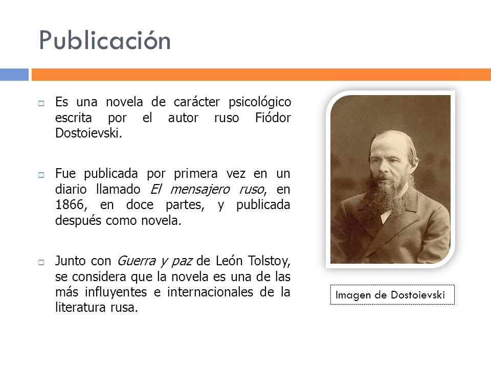 Publicación Es una novela de carácter psicológico escrita por el autor ruso Fiódor Dostoievski.